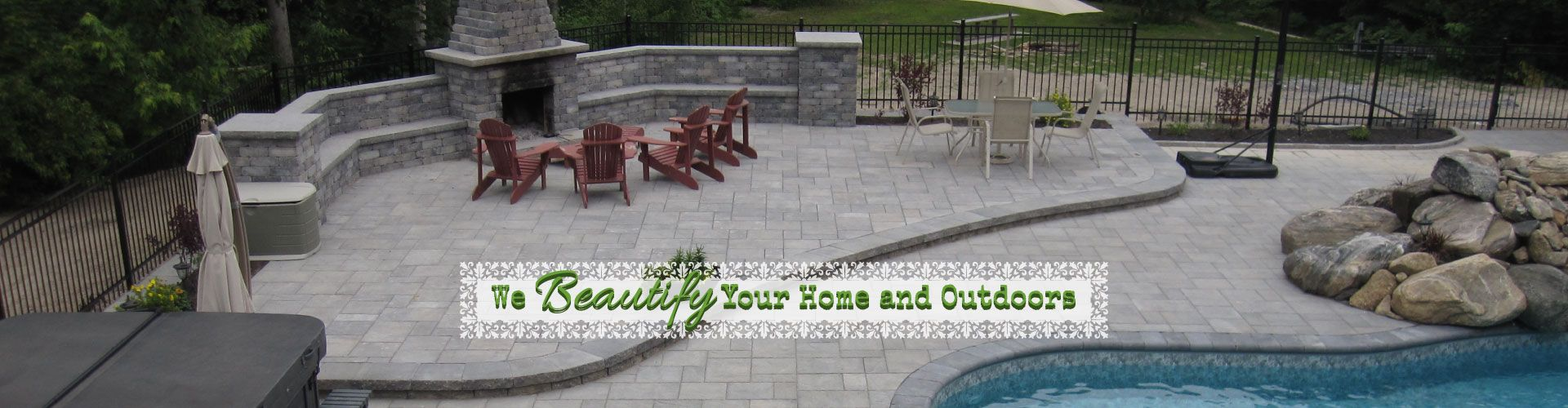 We Beautify Your Home and Outdoors